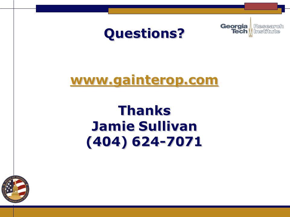 Questions? www.gainterop.com Thanks Jamie Sullivan (404) 624-7071 www.gainterop.com Questions? www.gainterop.com Thanks Jamie Sullivan (404) 624-7071