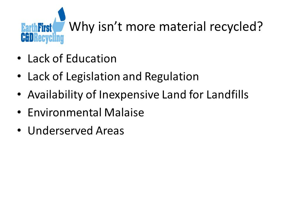 Why isn't more material recycled.