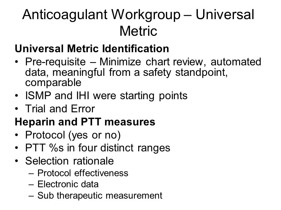 Universal Metric Identification Pre-requisite – Minimize chart review, automated data, meaningful from a safety standpoint, comparable ISMP and IHI we