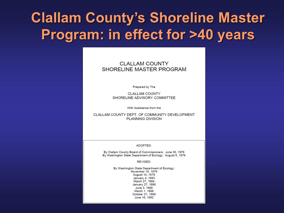 Clallam County's Shoreline Master Program: in effect for >40 years