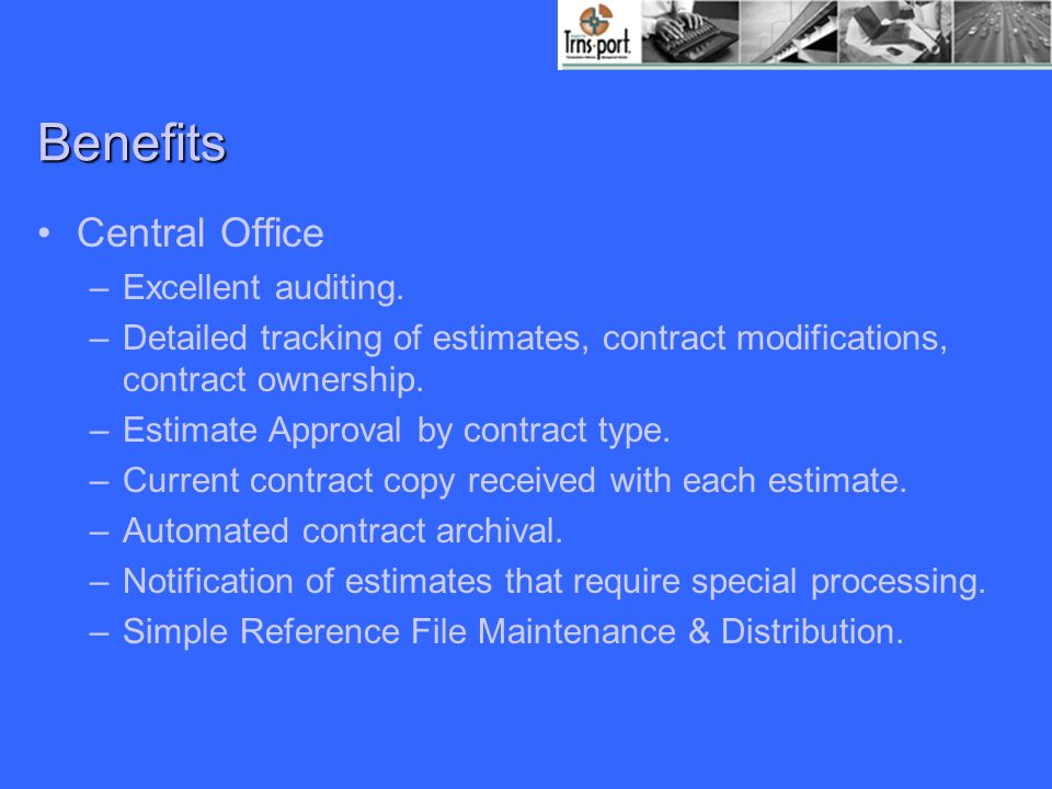 Benefits Central Office –Excellent auditing.