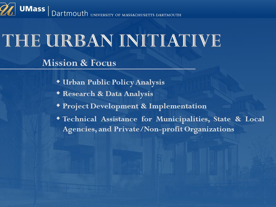 Mission & Focus  Research & Data Analysis  Project Development & Implementation  Technical Assistance for Municipalities, State & Local Agencies, a