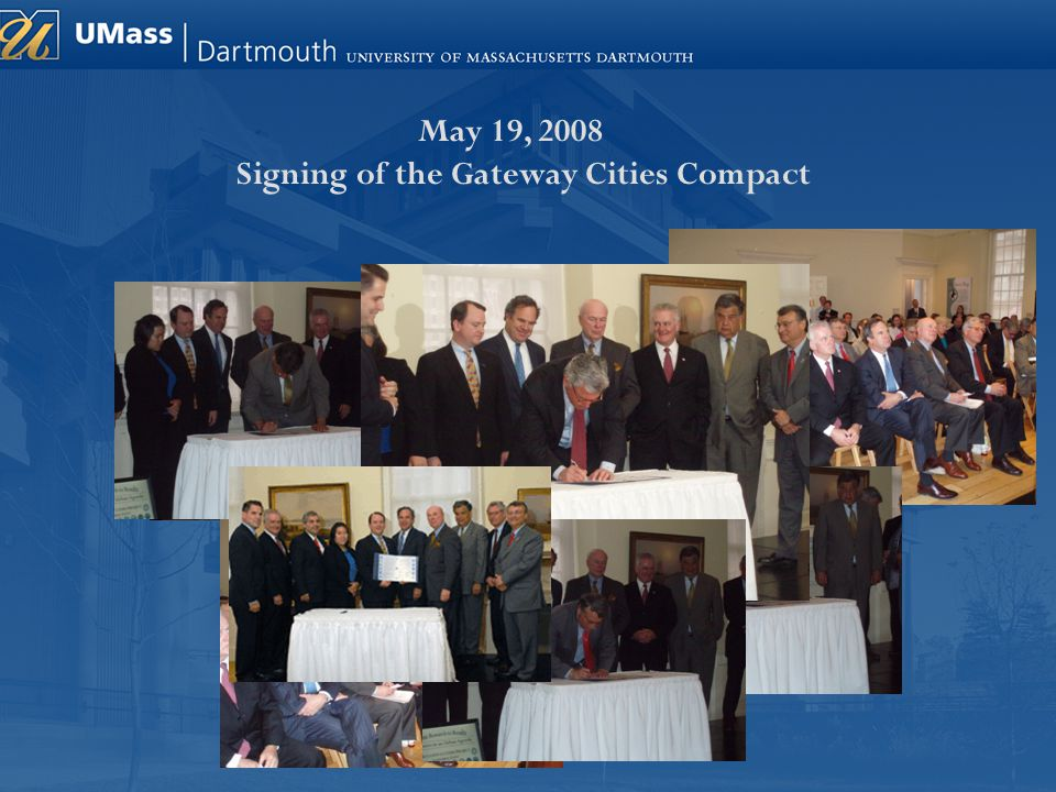 May 19, 2008 Signing of the Gateway Cities Compact