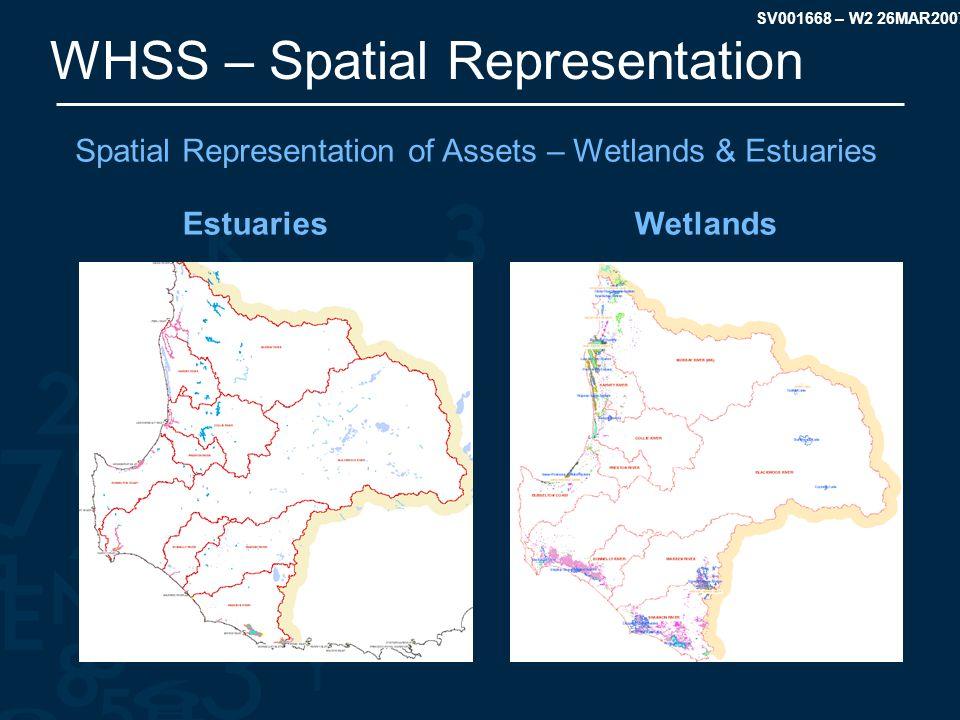 SV001668 – W2 26MAR2007 WHSS – Spatial Representation Spatial Representation of Assets – Wetlands & Estuaries EstuariesWetlands