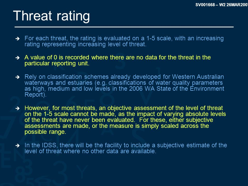 SV001668 – W2 26MAR2007 Threat rating  For each threat, the rating is evaluated on a 1-5 scale, with an increasing rating representing increasing level of threat.