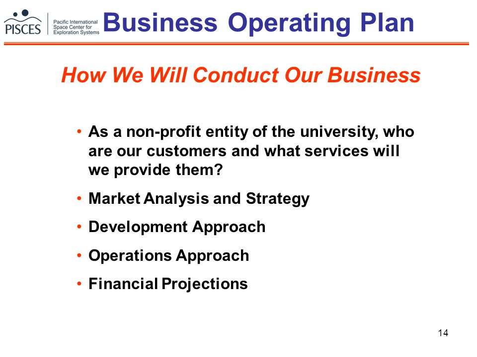 14 Business Operating Plan As a non-profit entity of the university, who are our customers and what services will we provide them? Market Analysis and