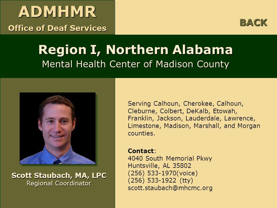 ADMHMR Office of Deaf Services ADMHMR Serving Calhoun, Cherokee, Calhoun, Cleburne, Colbert, DeKalb, Etowah, Franklin, Jackson, Lauderdale, Lawrence,