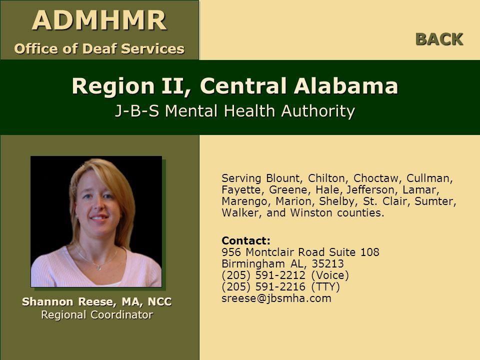ADMHMR Office of Deaf Services ADMHMR Serving Blount, Chilton, Choctaw, Cullman, Fayette, Greene, Hale, Jefferson, Lamar, Marengo, Marion, Shelby, St.