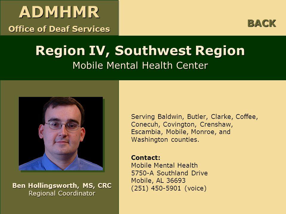 ADMHMR Office of Deaf Services ADMHMR Serving Baldwin, Butler, Clarke, Coffee, Conecuh, Covington, Crenshaw, Escambia, Mobile, Monroe, and Washington