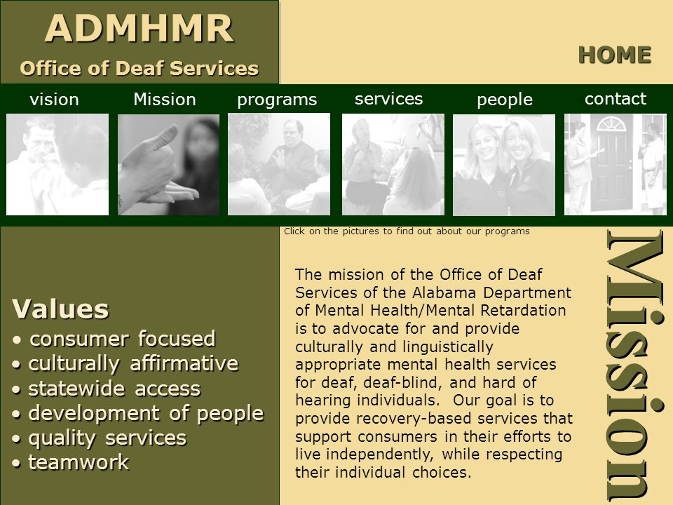 ADMHMR Office of Deaf Services ADMHMR Mission Values consumer focused  consumer focused  culturally affirmative  statewide access  development of