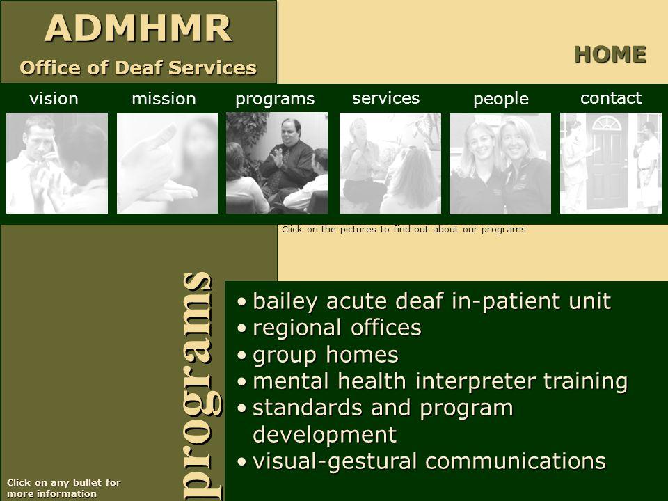 ADMHMR Office of Deaf Services ADMHMR programs bailey acute deaf in-patient unitbailey acute deaf in-patient unit regional officesregional offices gro