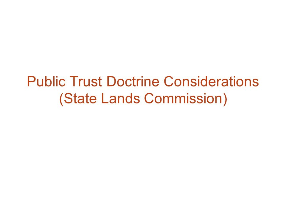 Public Trust Doctrine Considerations (State Lands Commission)
