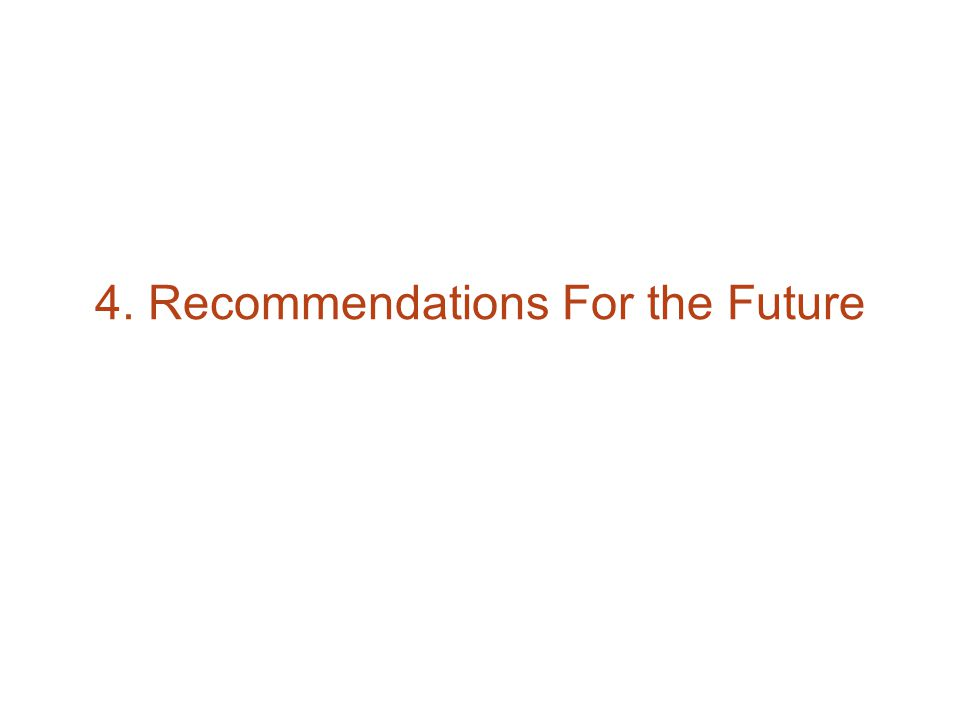4. Recommendations For the Future