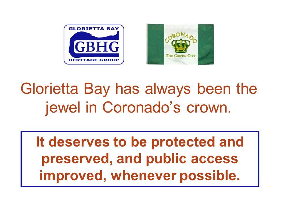 Glorietta Bay has always been the jewel in Coronado's crown.