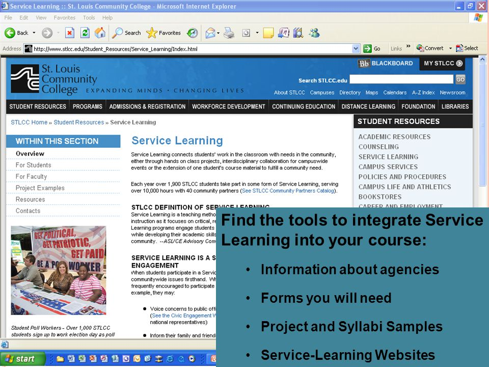 Find the tools to integrate Service Learning into your course: Information about agencies Forms you will need Project and Syllabi Samples Service-Lear