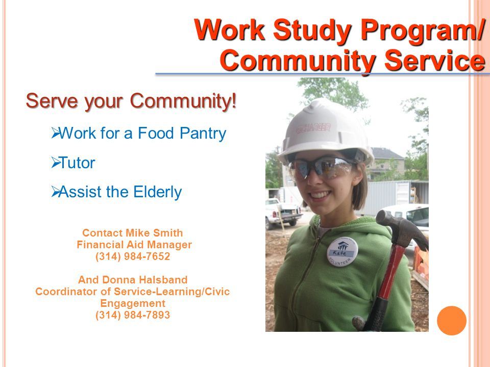 Work Study Program/ Community Service Serve your Community.