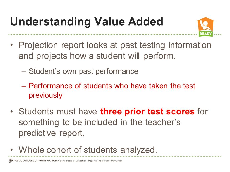 Understanding Value Added Projection report looks at past testing information and projects how a student will perform.
