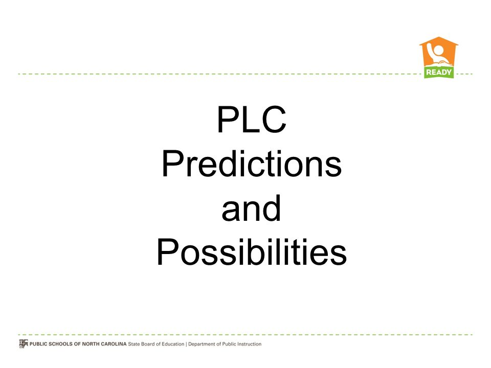 PLC Predictions and Possibilities