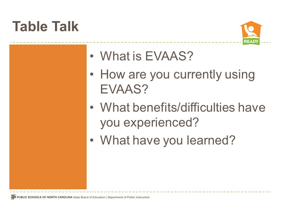 Table Talk What is EVAAS.How are you currently using EVAAS.