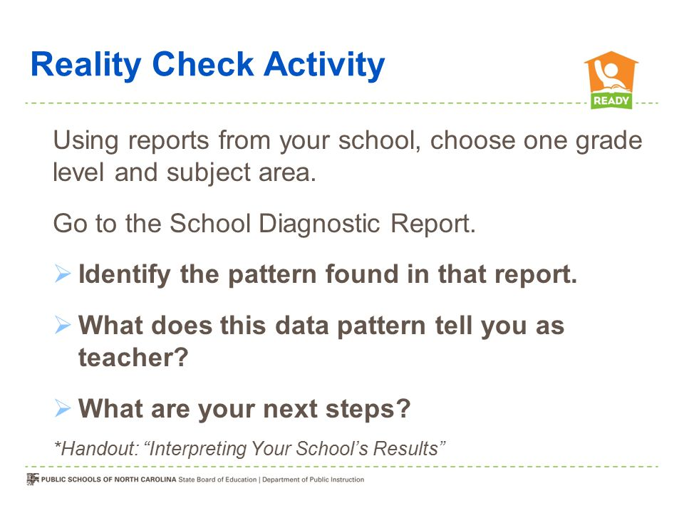 Reality Check Activity Using reports from your school, choose one grade level and subject area.