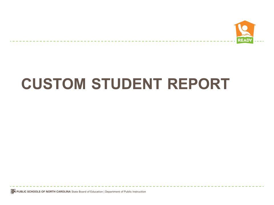 CUSTOM STUDENT REPORT