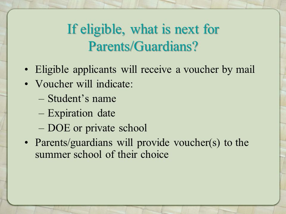 If eligible, what is next for Parents/Guardians.