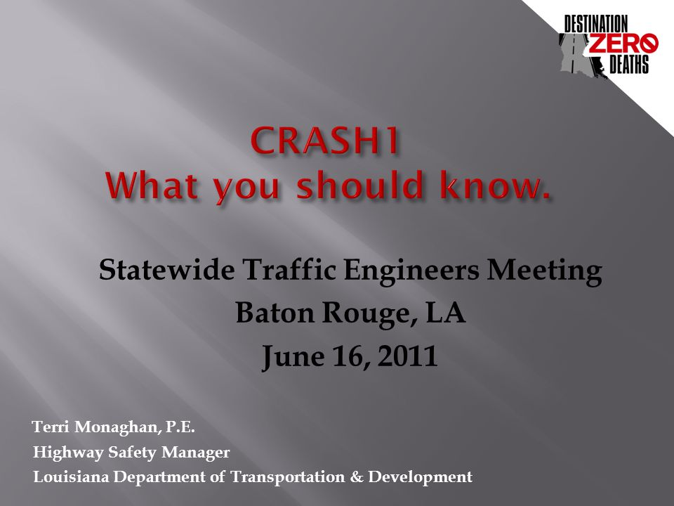 Statewide Traffic Engineers Meeting Baton Rouge, LA June 16, 2011 Terri Monaghan, P.E.