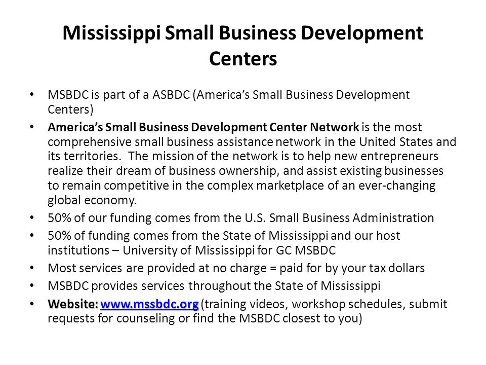 Mississippi Small Business Development Centers MSBDC is part of a ASBDC (America's Small Business Development Centers) America's Small Business Development Center Network is the most comprehensive small business assistance network in the United States and its territories.