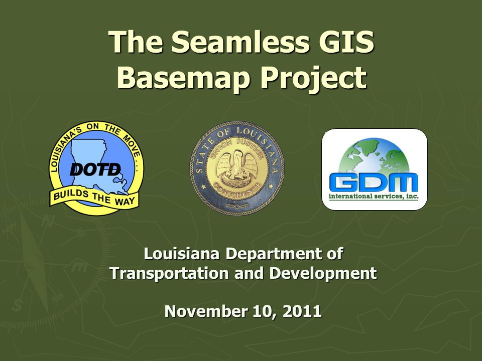 History of Mapping Louisiana ► 1928 – Act 159 of 1928 establishes topographic mapping authority ► 2000 – The USGS ceases Topographic Map Program ► 2002 – The National Map becomes USGS mapping priority ► 2007 – USGS announced that it had no further work to complete in Louisiana ► Aug.