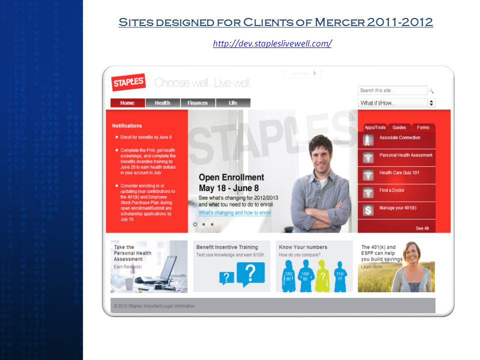 Sites designed for Clients of Mercer 2011-2012 http://dev.stapleslivewell.com/
