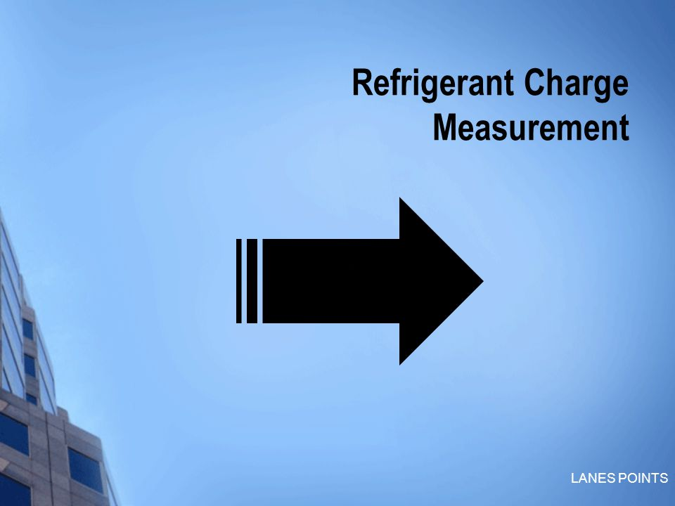 LANES POINTS Refrigerant Charge Measurement