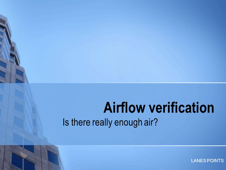 LANES POINTS Airflow verification Is there really enough air?