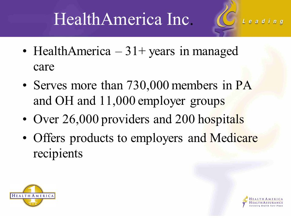 HealthAmericaOne Overview –HealthAmerica –HealthAmericaOne –Distribution –Plan Designs and Benefits –Eligibility –Sales Process –Underwriting/Enrollment –Premium Payment –Service