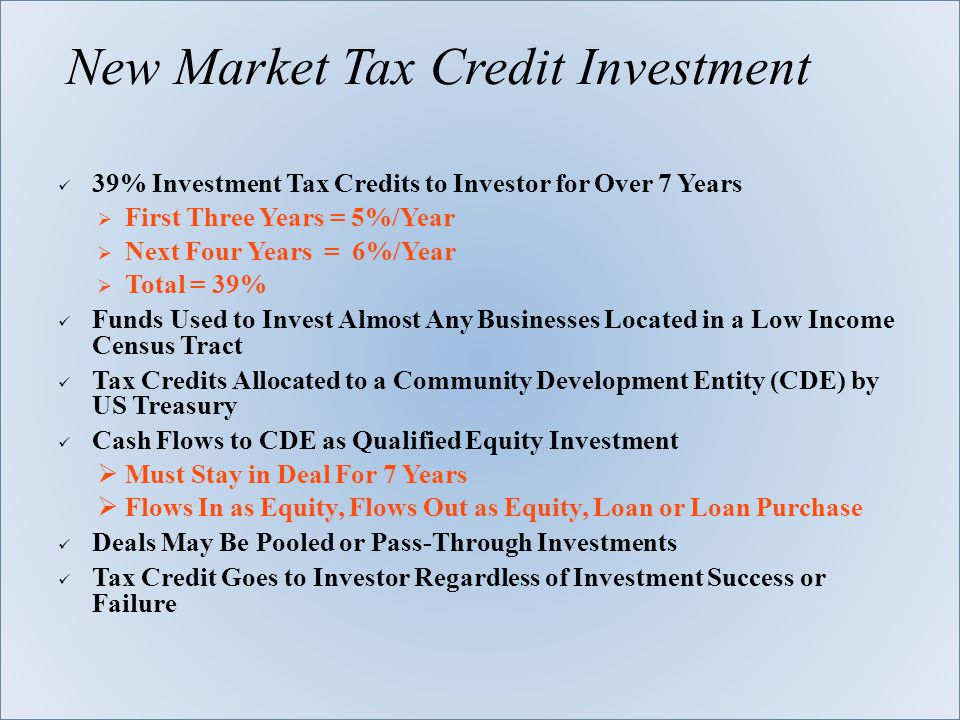 39% Investment Tax Credits to Investor for Over 7 Years  First Three Years = 5%/Year  Next Four Years = 6%/Year  Total = 39% Funds Used to Invest A