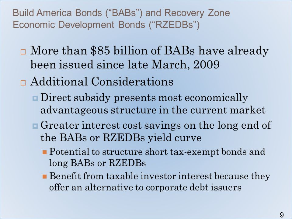 "Build America Bonds (""BABs"") and Recovery Zone Economic Development Bonds (""RZEDBs"")  More than $85 billion of BABs have already been issued since la"