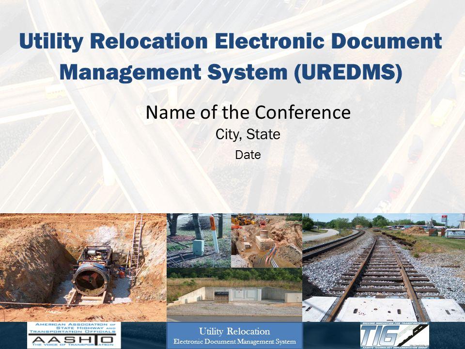 Utility Relocation Electronic Document Management System HW-09-23 Survey: GCEDMS/UREDMS Fall 2009