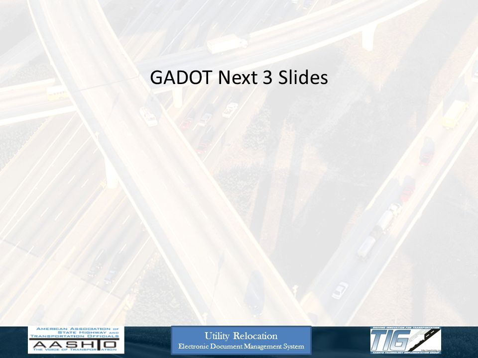 GADOT Next 3 Slides Utility Relocation Electronic Document Management System
