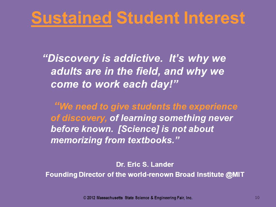 "Sustained Student Interest 10 ""Discovery is addictive. It's why we adults are in the field, and why we come to work each day!"" "" We need to give stude"