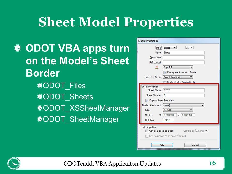 16 Sheet Model Properties ODOT VBA apps turn on the Model's Sheet Border ODOT_Files ODOT_Sheets ODOT_XSSheetManager ODOT_SheetManager ODOTcadd: VBA Applicaiton Updates