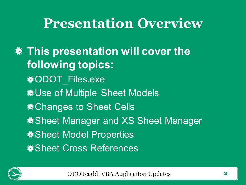 2 Presentation Overview This presentation will cover the following topics: ODOT_Files.exe Use of Multiple Sheet Models Changes to Sheet Cells Sheet Ma