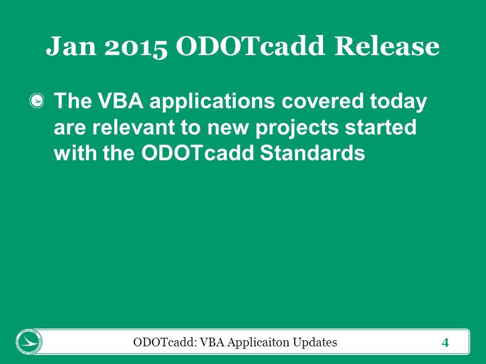 15 ODOTcadd: VBA Applicaiton Updates