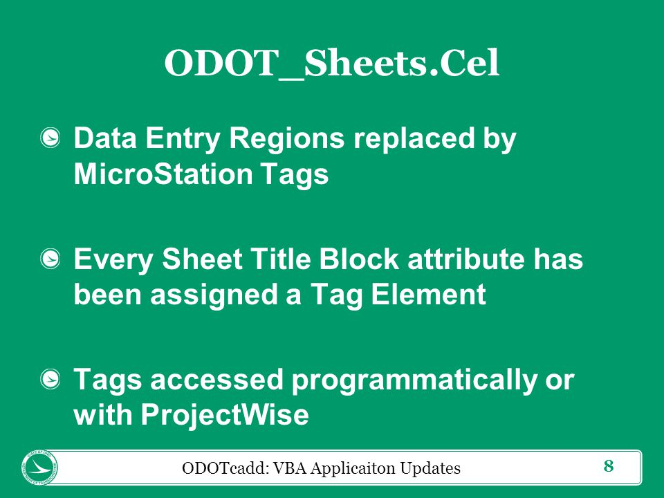 9 ODOT_Sheets.cel Tags are assigned to the Cell Header If the cell is dropped, the tags are lost Cells that are commonly dropped for editing are split into two cells.