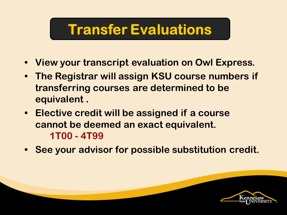 View your transcript evaluation on Owl Express.