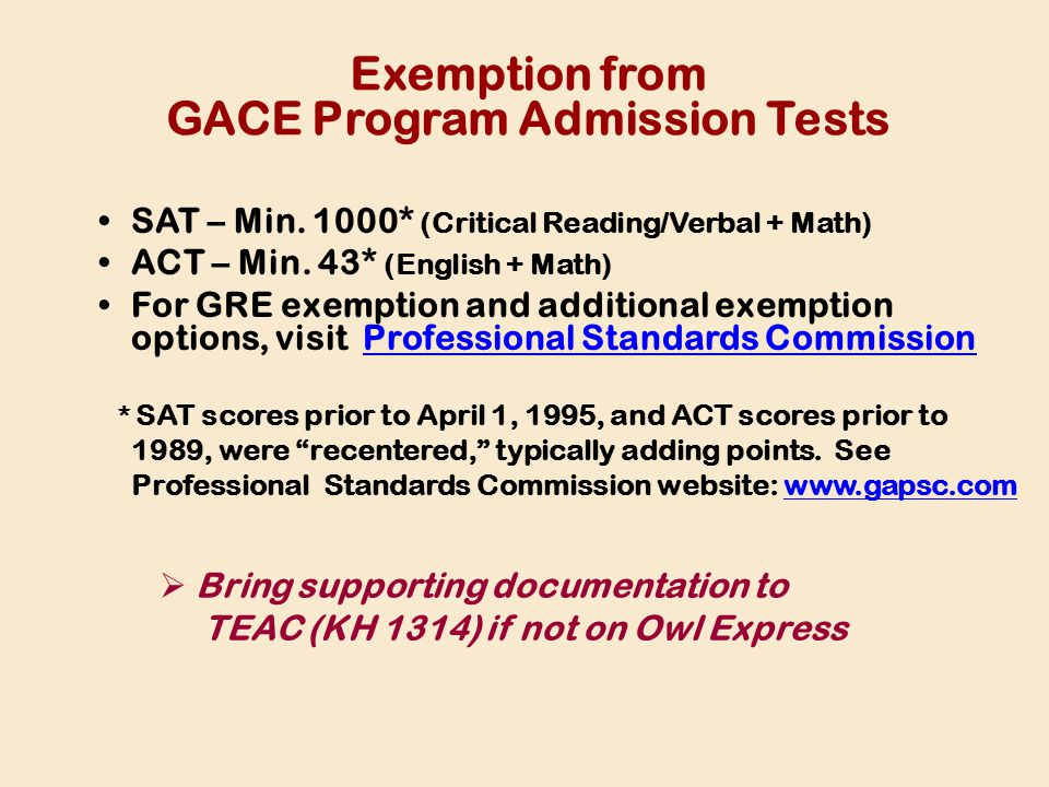 Exemption from GACE Program Admission Tests SAT – Min.