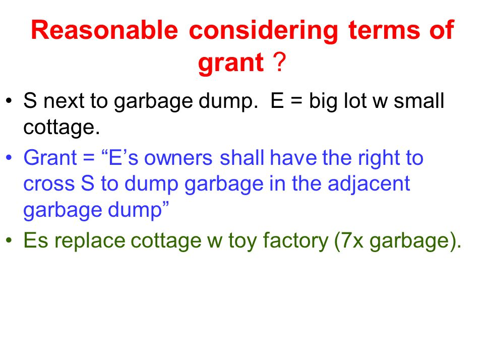 Reasonable considering terms of grant . S next to garbage dump.