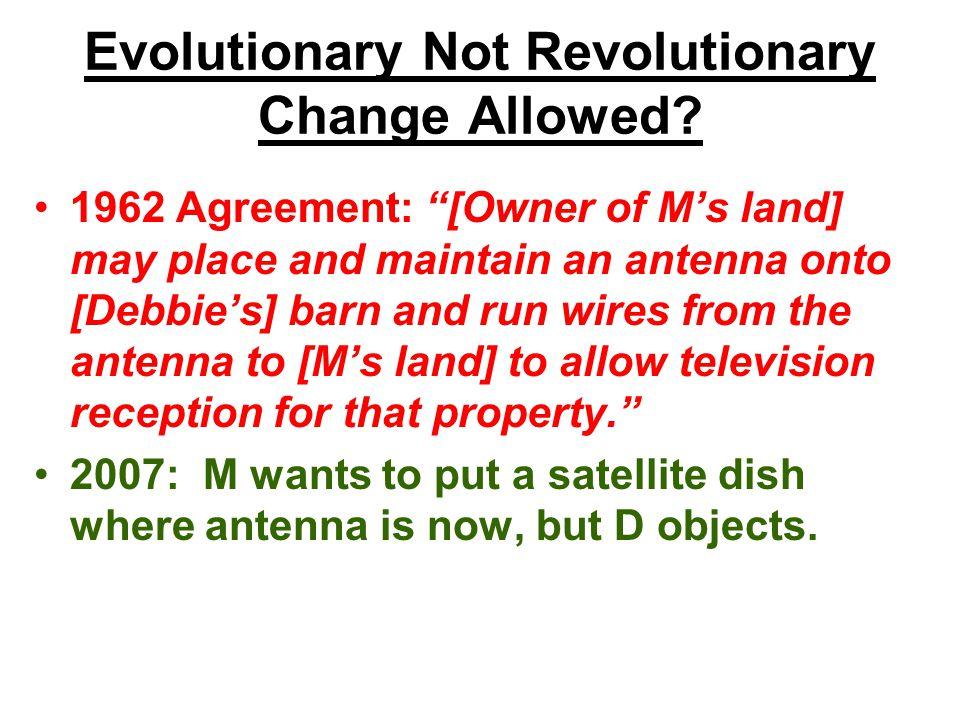 Evolutionary Not Revolutionary Change Allowed.