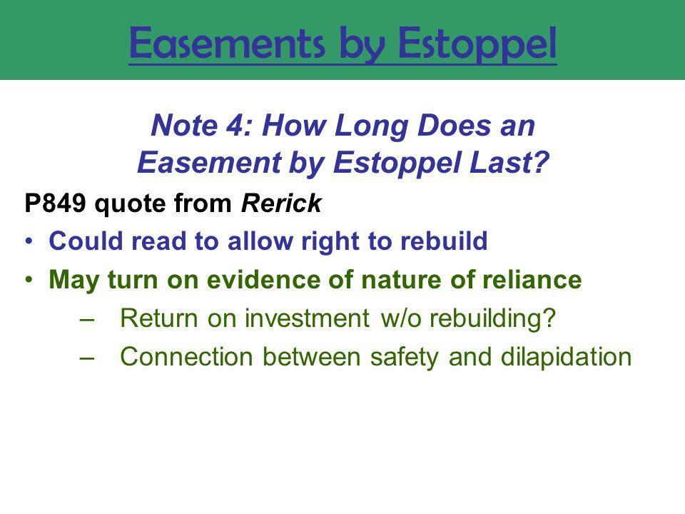 Easements by Estoppel Note 4: How Long Does an Easement by Estoppel Last.