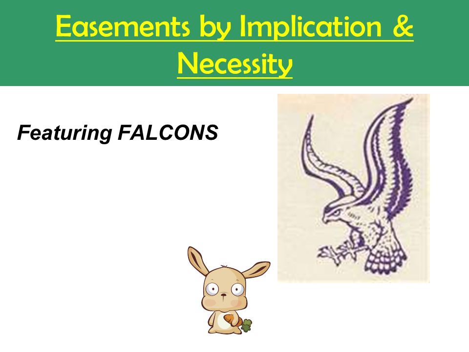 Easements by Implication & Necessity Featuring FALCONS