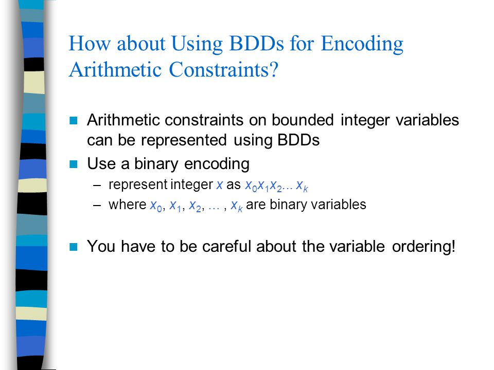 How about Using BDDs for Encoding Arithmetic Constraints.