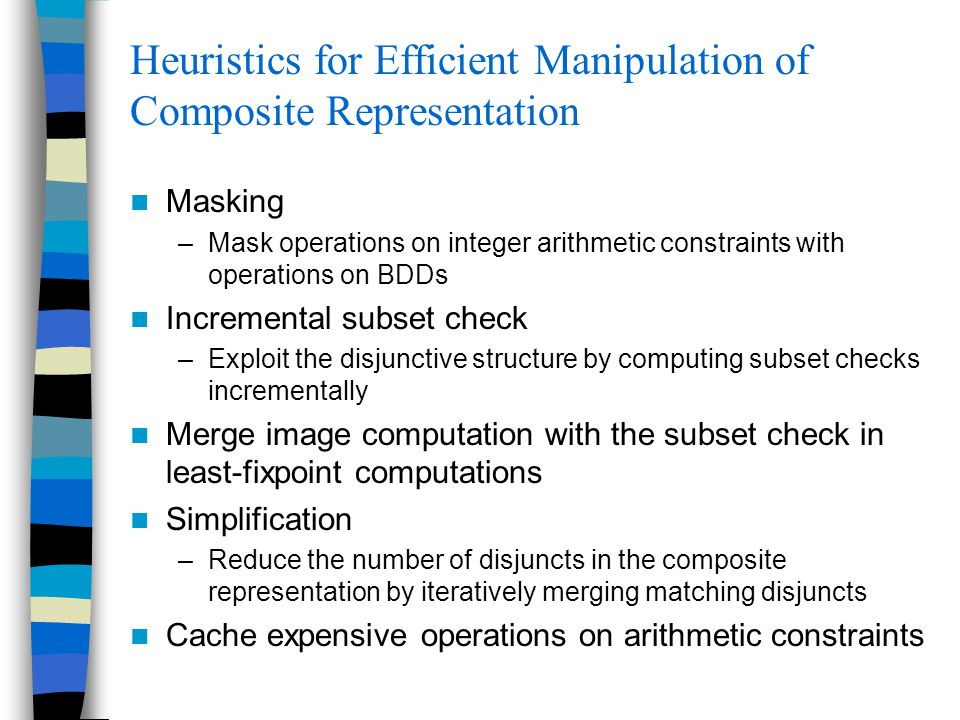 Heuristics for Efficient Manipulation of Composite Representation Masking –Mask operations on integer arithmetic constraints with operations on BDDs I